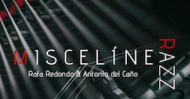 """Rafa Redondo y Antonio del Caño nos presentan su nuevo álbum, """"Miscelínea"""""""